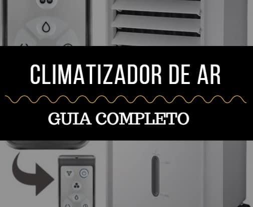 Climatizador de ar: Guia completo