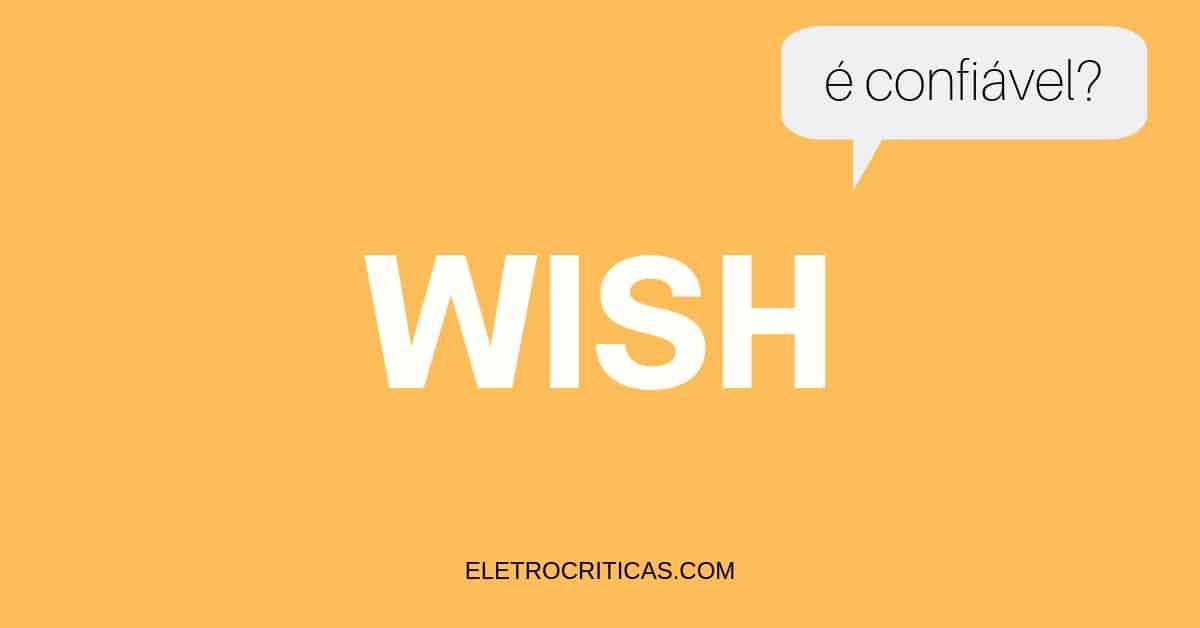 Wish é confiável?