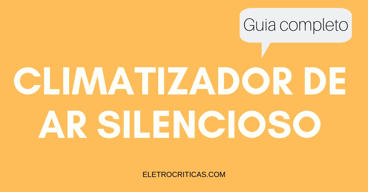 Qual o climatizador de ar mais silencioso?
