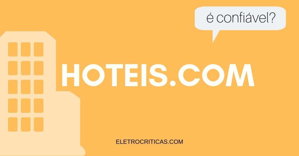 O hoteis.com é confiável? É seguro reservar?