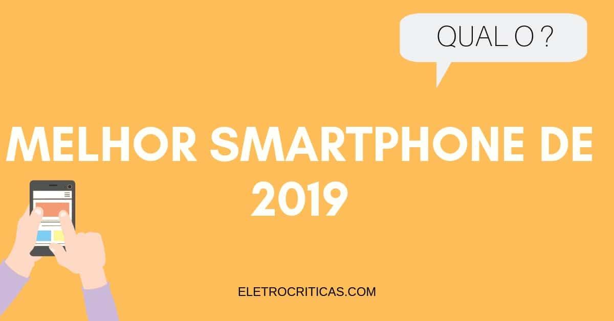 Os 09 Melhores Smartphones de 2019
