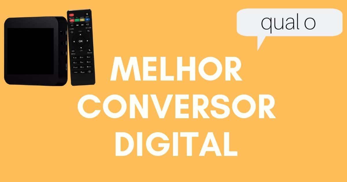 Melhor conversor digital para TV