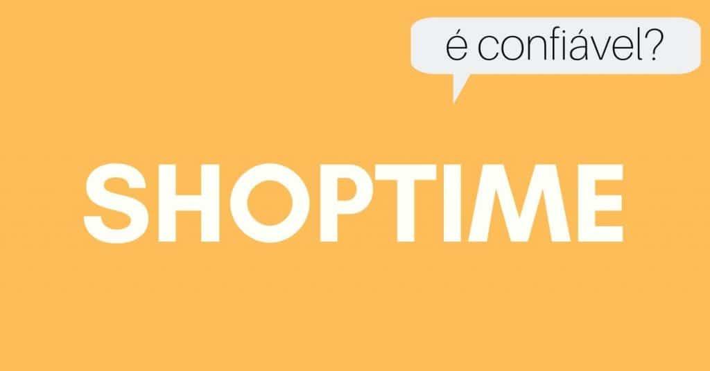 Shop time é confiável?
