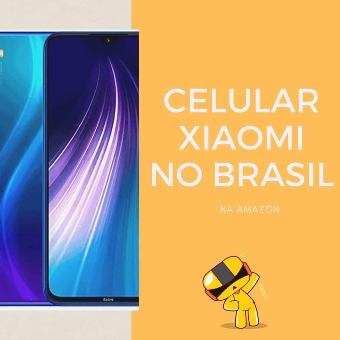 03 razões para comprar Celular da Xiaomi na Amazon