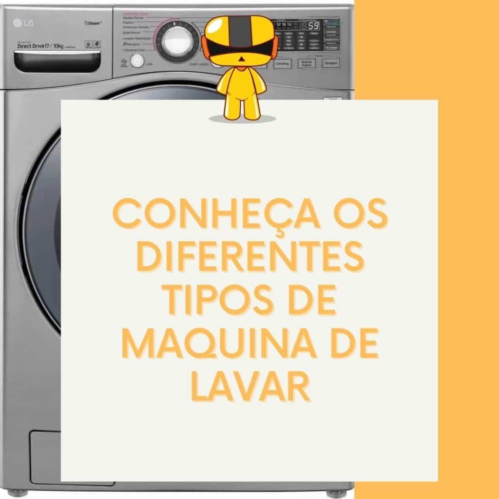 conheça os diferentes tipos de maquina de lavar