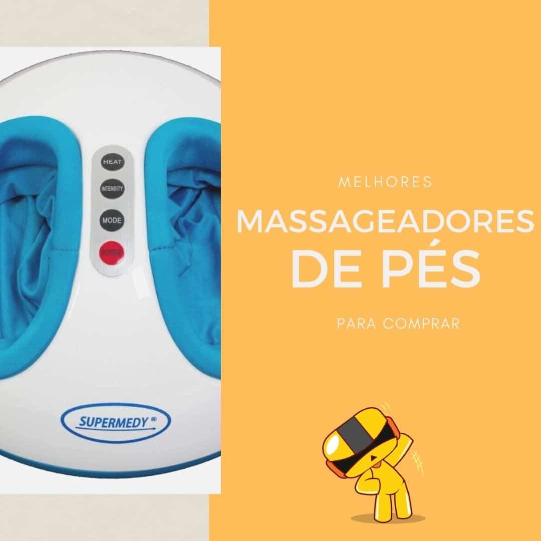 Os 08 melhores massageadores de pés em 2020
