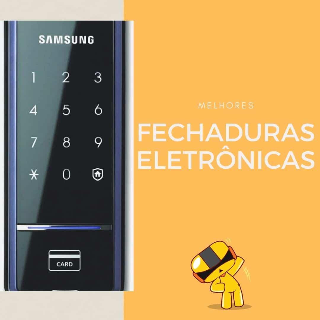 melhores fechaduras eletrônicas